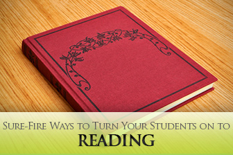 This is Boring, and Besides, I Don't Understand It: Sure-Fire Ways to Turn Your Students on to Reading