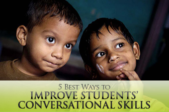 5 Best Ways to Improve Students' Conversational Skills