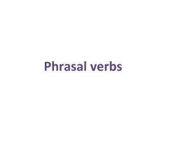 Phrasal Verbs (DOWN) Powerpoint