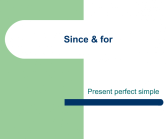 Present Perfect Simple PowerPoint Presentation (since, for)