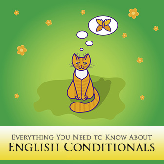 Everything You Need to Know About English Conditionals: When the Present Isn't and the Past Wasn't