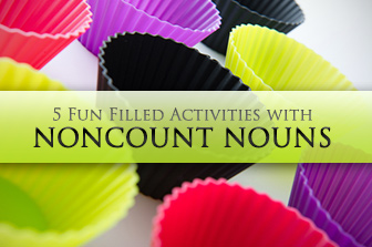 5 Fun Filled Activities with Noncount Nouns