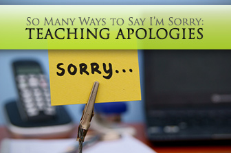 So Many Ways to Say I'm Sorry: Teaching Apologies