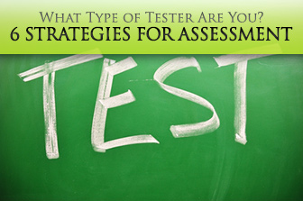 6 Strategies for Assessment in the ESL Classroom: What Type of Tester Are You?