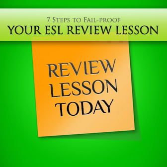 7 Steps to Fail-proof Your ESL Review Lesson