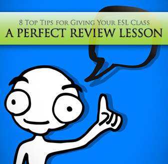 8 Top Tips for Giving Your ESL Class a Review Lesson They'll Love