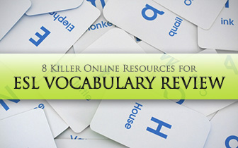 8 Killer Online Resources for ESL Vocabulary Review
