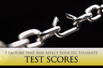 5 (Not So) Surprising Factors that May Affect Your ESL Students' Test Scores