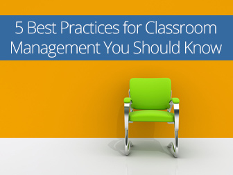 Who's in Charge Here? 5 Best Practices for Classroom Management You Should Know