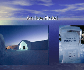 An Ice Hotel