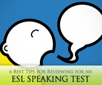 6 Best Tips for Reviewing for an ESL Speaking Test