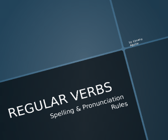 Regular Verbs - Spelling Rules