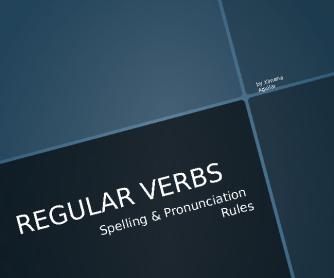Regular Verbs - Spelling Rules