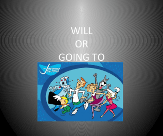 Will versus Going To