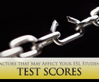 "5 (Not So) Surprising Factors that May Affect Your ESL Students"" Test Scores"