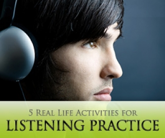 5 Real Life Activities for Listening Practice