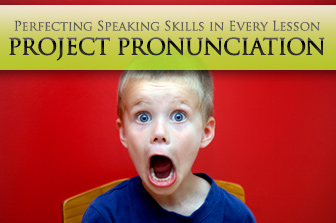 Project Pronunciation: Perfecting Speaking Skills in Every Lesson