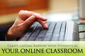 Get Connected: 3 Ways to Create Lasting Rapport with Students in Your Online Classroom