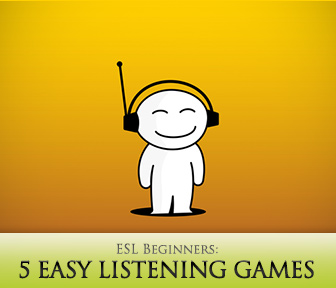 5 Easy Listening Games for ESL Beginners