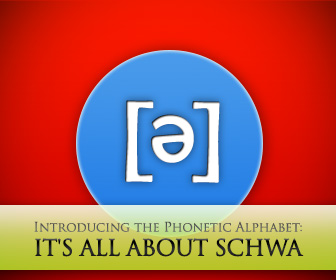 It S All About Schwa Introducing The Phonetic Alphabet