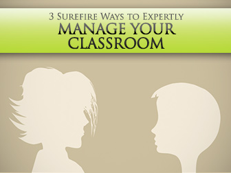 Troubleshooting For Success: 3 Surefire Ways to Expertly Manage Your Classroom