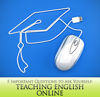 5 Important Questions to Ask Yourself Before Teaching English Online