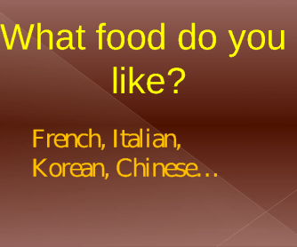 What Food Do You Like?