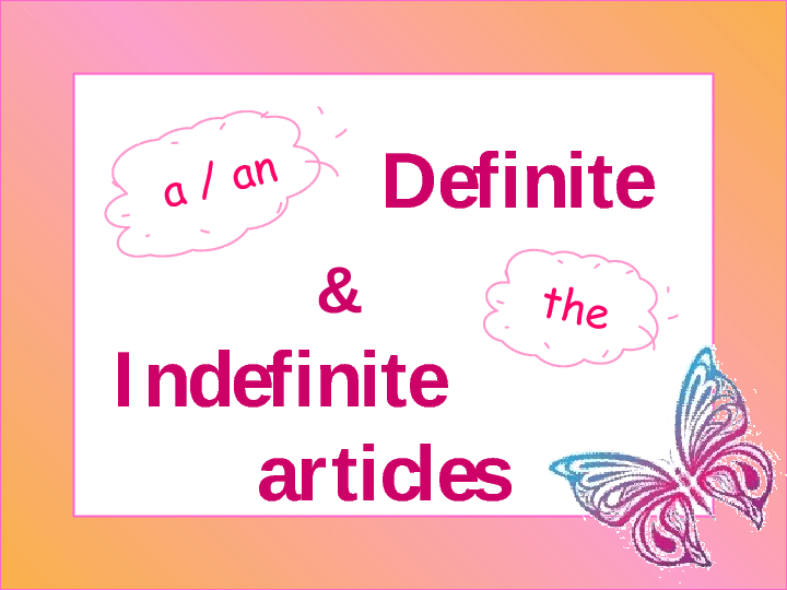 and Indefinite Articles