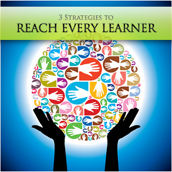 Up and At 'Em: 3 Strategies to Reach Every Learner