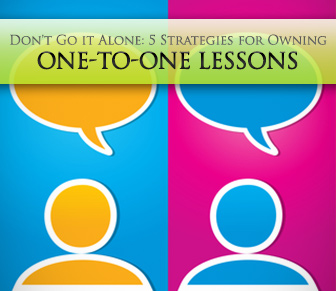 Don't Go it Alone: 5 Strategies for Owning One-to-One Lessons