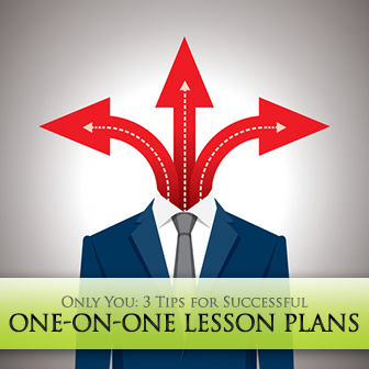 Only You: 3 Tips for Successful One-on-One Lesson Plans