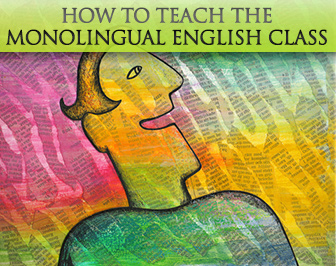 Speak English? But We All Speak Spanish! How to Teach the Monolingual English Class