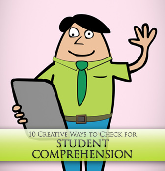 10 Creative Ways to Check for Student Comprehension