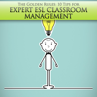 The Golden Rules: 10 Tips for Expert ESL Classroom Management