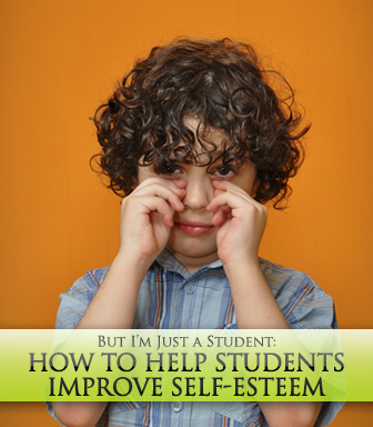 But I'm Just a Student: How to Help Students Improve Self-Esteem