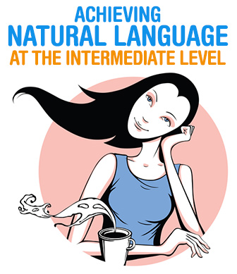 Start Them Up: Achieving Natural Language at the Intermediate Level
