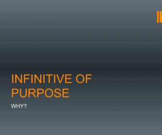 Infinitive of Purpose PPT