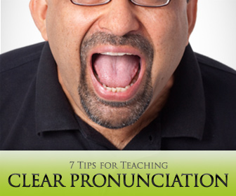 7 Tips for Teaching Clear Pronunciation
