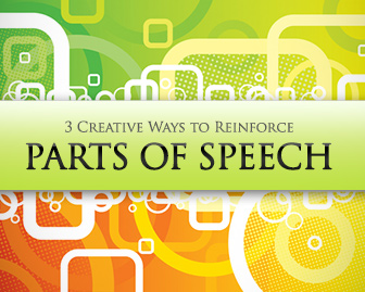 Nouns, Adjectives, Oh My: 3 Creative Ways to Reinforce Parts of Speech