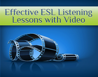 7 Keys to Effective ESL Listening Lessons with Video