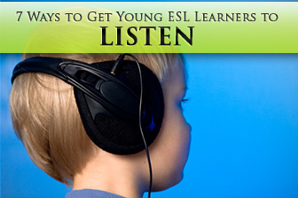 Getting Young ESL Learners to Listen: 9 Tips