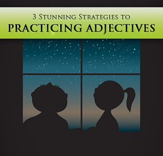 Beautiful and Charming: 3 Stunning Strategies to Practicing Adjectives for Any Level