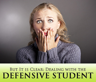 But It is Clear: Dealing with the Defensive Student