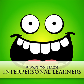 ESL Learning Styles: 9 Ways to Teach Interpersonal Learners