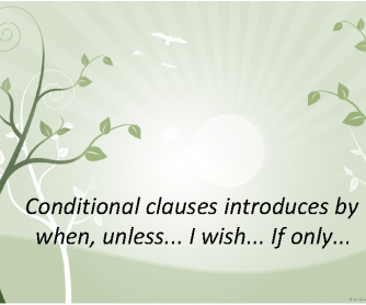 Conditional Clauses Introduced by When and Unless