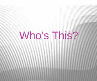 Who's this? PPT