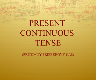 Present Continuous with Slovak Translation