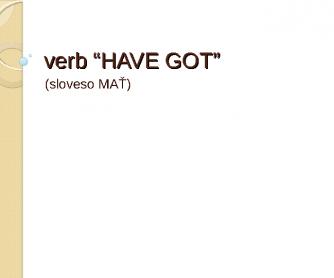 Have Got with Slovak Translation