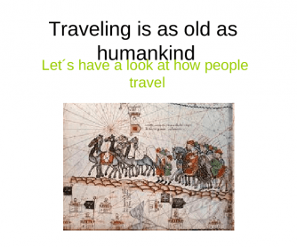Traveling: From the Past to the Future