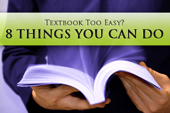 Textbook Too Easy? 8 Things You Can Do to Improve It